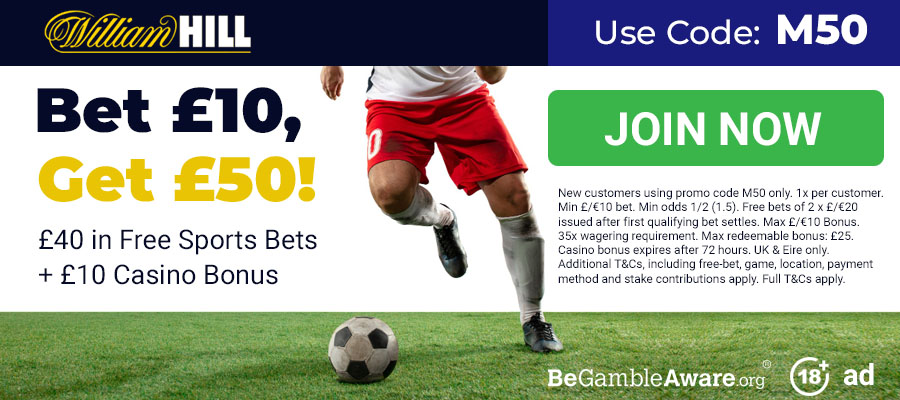 Bet £10 Get £50 at William Hill